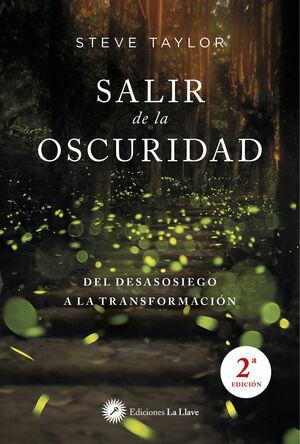 SALIR DE LA OSCURIDAD. DEL DESASOSIEGO A LA TRANSFORMACION