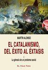 T1 EL CATALANISMO, DEL EXITO AL EXTASIS: LA GENESIS DE UN PROBLEMA SOCIAL