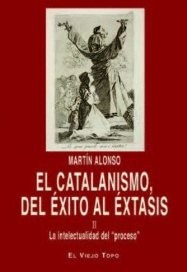 EL CATALANISMO ,DEL EXITO AL EXTASIS II