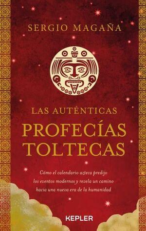 LAS AUTENTICAS PROFECIAS TOLTECAS