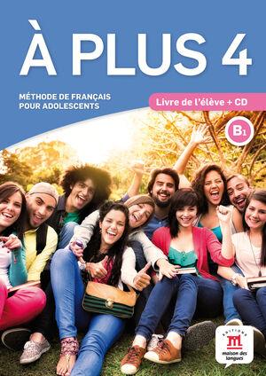À PLUS! 4 ( B1) LIVRE DE L'ÉLÈVE + CD