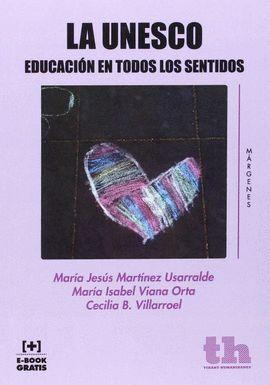 LA UNESCO. EDUCACION EN TODOS LOS SENTIDOS