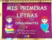 CUAD1 MIS PRIMERAS LETRAS: CONSONANTES