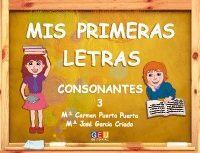 CUAD3 MIS PRIMERAS LETRAS: CONSONANTES