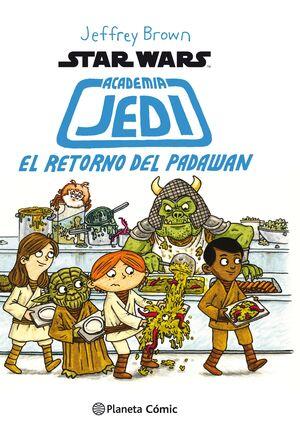 EL RETORNO DEL PADAWAN. STAR WARS ACADEMIA JEDI 2