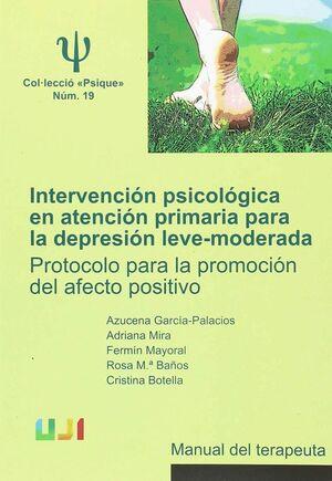 INTERVENCION PSICOLOGICA EN ATENCION PRIMARIA PARA LA DEPRESION LEVE-MODERADA. PROTOCOLO PARA LA PROMOCION DEL AFECTO POSITIVO