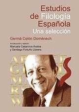 ESTUDIOS DE FILOLOGIA ESPAÑOLA. UNA SELECCION