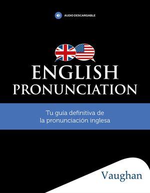 ENGLISH PRONUNCIATION BY VAUGHAN