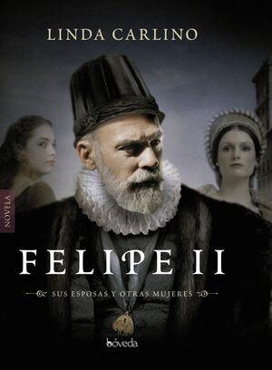 FELIPE II. ESPOSAS Y OTRAS MUJERES