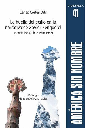 LA HUELLA DEL EXILIO EN LA NARRATIVA DE XAVIER BENGUEREL (FRANCIA 1939, CHILE 19