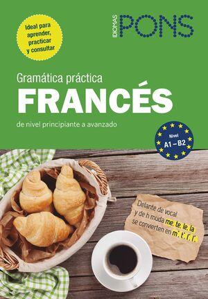 GRAMATICA PRACTICA FRANCES PONS. NIVEL PRINCIPIANTE A AVANZADO NIVEL A1-B2