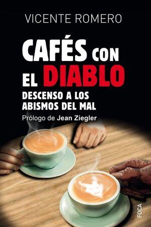 CAFES CON EL DIABLO. DESCENSO A LOS ABISMOS DEL MAL