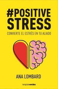 #POSITIVE ESTRESS. CONVIERTE EL ESTRÉS EN TU ALIADO