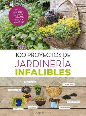 100 PROYECTOS DE JARDINERÍA INFALIBLES