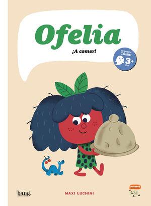 OFELIA ¡A COMER!