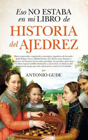 ESO NO ESTABA EN MI LIBRO DE HISTORIA DEL AJEDREZ