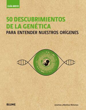 50 DESCUBRIMIENTOS DE LA GENETICA. GUIA BREVE