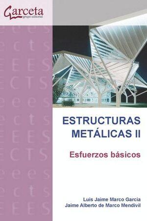 ESTRUCTURAS METALICAS II. ESFUERZOS BASICOS