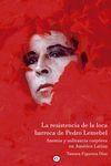 LA RESISTENCIA DE LA LOCA BARROCA DE PEDRO LEMEBEL