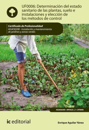 UF0006  DETERMINACIÓN DEL ESTADO SANITARIO DE LAS PLANTAS, SUELO E...