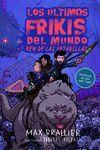 LOS ÚLTIMOS FRIKIS DEL MUNDO Y EL REY DE LAS PESADILLAS 3