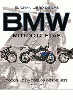 EL GRAN LIBRO DE LAS BMW MOTOCICLETAS. TODOS LOS MODELOS DESDE 1923