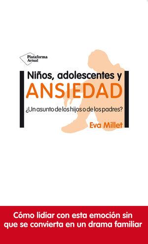 NIÑOS, ADOLESCENTES Y ANSIEDAD