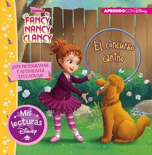 EL CONSURSO CANINO. FANCY, NANCY, CLANCY  (MIS LECTURAS DISNEY)
