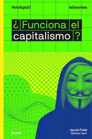 ¿FUNCIONA EL CAPITALISMO?