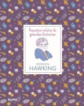 PEQUEÑOS RELATOS GRANDES HISTORIAS. STEPHEN HAWKING