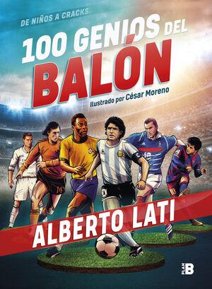 100 GENIOS DEL BALON -DE NIÑOS A CRACKS