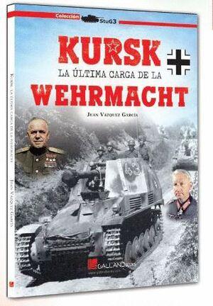 KURSK LA ULTIMA CARGA DE LA WERHMACHT