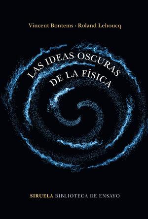 *** LAS IDEAS OSCURAS DE LA FISICA