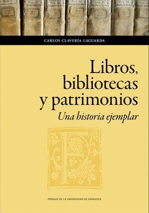 LIBROS, BIBLIOTECAS Y PATRIMONIOS. UNA HISTORIA EJEMPLAR