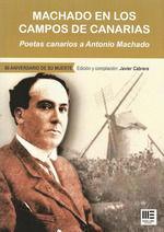MACHADO EN LOS CAMPOS DE CANARIAS. POETAS CANARIOS A ANTONIO MACHADO