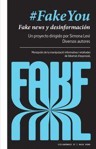 #FAKE YOU -FAKE NEWS Y DESINFORMACIÓN
