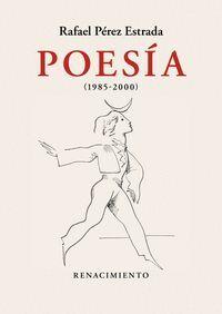 POESIA (1985-2000) OBRA REUNIDA. VOLUMEN II