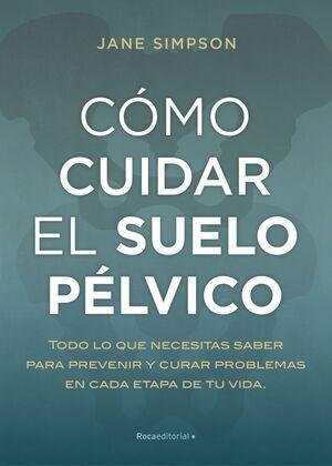 CÓMO CUIDAR EL SUELO PÉLVICO