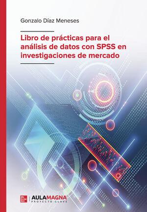 LIBRO DE PRÁCTICAS PARA EL ANÁLISIS DE DATOS CON SPSS EN INVESTIGACIONES DE MERCADO