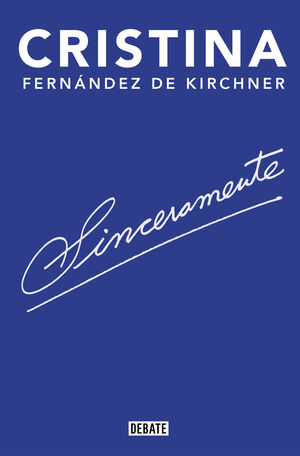 SINCERAMENTE. CRISTINA FERNANDEZ DE KIRCHNER