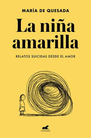LA NIÑA AMARILLA. RELATOS SUICIDAS DESDE EL AMOR
