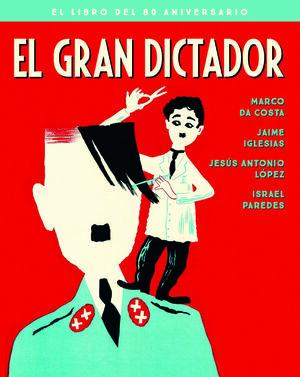EL GRAN DICTADOR. EL LIBRO DEL 80 ANIVERSARIO