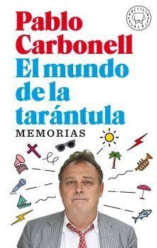 EL MUNDO DE LA TARÁNTULA. MEMORIAS PABLO CARBONELL