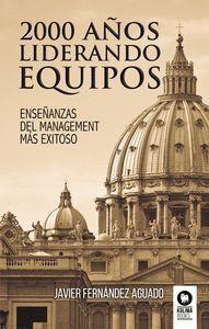 *** 2000 AÑOS LIDERANDO EQUIPOS /ENSEÑANZAS DEL MANAGEMENT MÁS EXITOSO