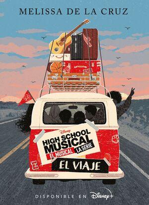 HIGH SCHOOL MUSICAL. EL MUSICAL. LA SERIE. EL VIAJE. NARRATIVA