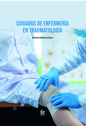 CUIDADOS DE ENFERMERIA EN TRAUMATOLOGIA