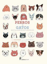 PERROS Y GATOS BAJO LA LUPA DE LOS CIENTIFICOS (NUEVA ED.)