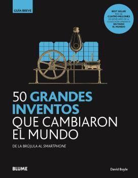 50 GRANDES INVENTOS QUE CAMBIARON EL MUNDO GUIA BREVE