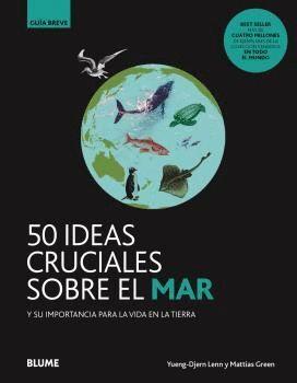50 IDEAS CRUCIALES SOBRE EL MAR GUIA BREVE