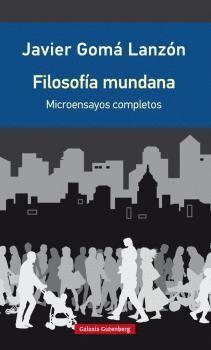 FILOSOFÍA MUNDANA. MICROENSAYOS REUNIDOS